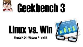 GEEKBENCH 3 - Linux vs. Win - CPU Benchmark