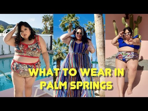 WHAT TO WEAR IN PALM SPRINGS WHEN YOU ARE FAT