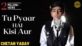 Tu Pyar Hai Kisi Aur Ka | cover Chetan Yadav | Sing Dil Se | Dil Hai Ke Manta Nahin