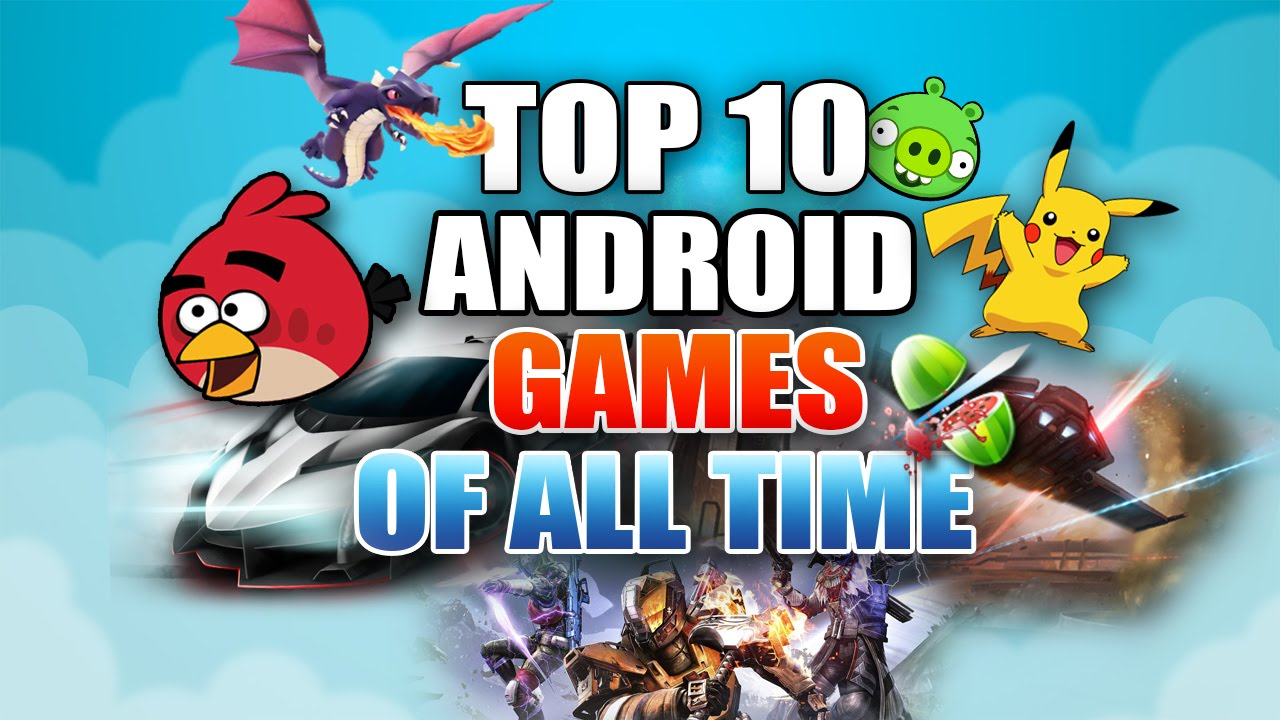 TOP 10 ANDROID GAMES OF ALL TIME!!!