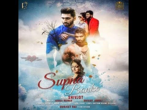 Supna Banke |Full Video | Shivjot | Att Broz | Latest Punjabi Song 2017