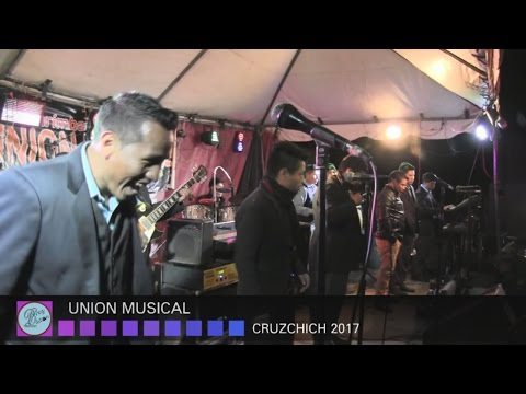 UNION MUSICAL CRUZCHICH 2017 #1