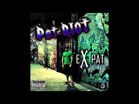 Pat RIOT: Expat (7-4-2014) Full Album feat. M. Stacks, Mozart Jones, G.U.G.G., D.v.o. & T. Cones