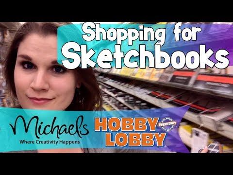SHOPPING for SKETCHBOOKS and SKETCHBOOK Supplies at MICHAELS AND HOBBY LOBBY