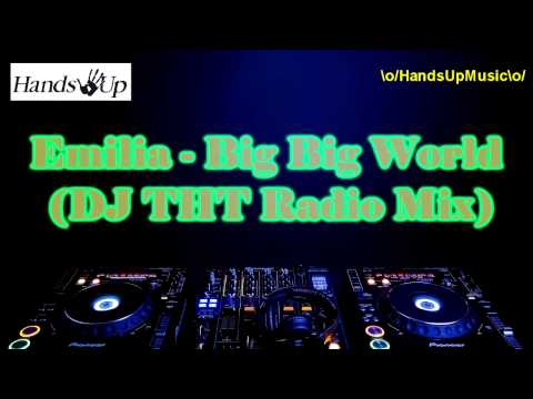 Emilia - Big Big World (DJ THT Radio Mix)