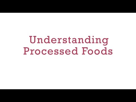 Understanding Processed Foods