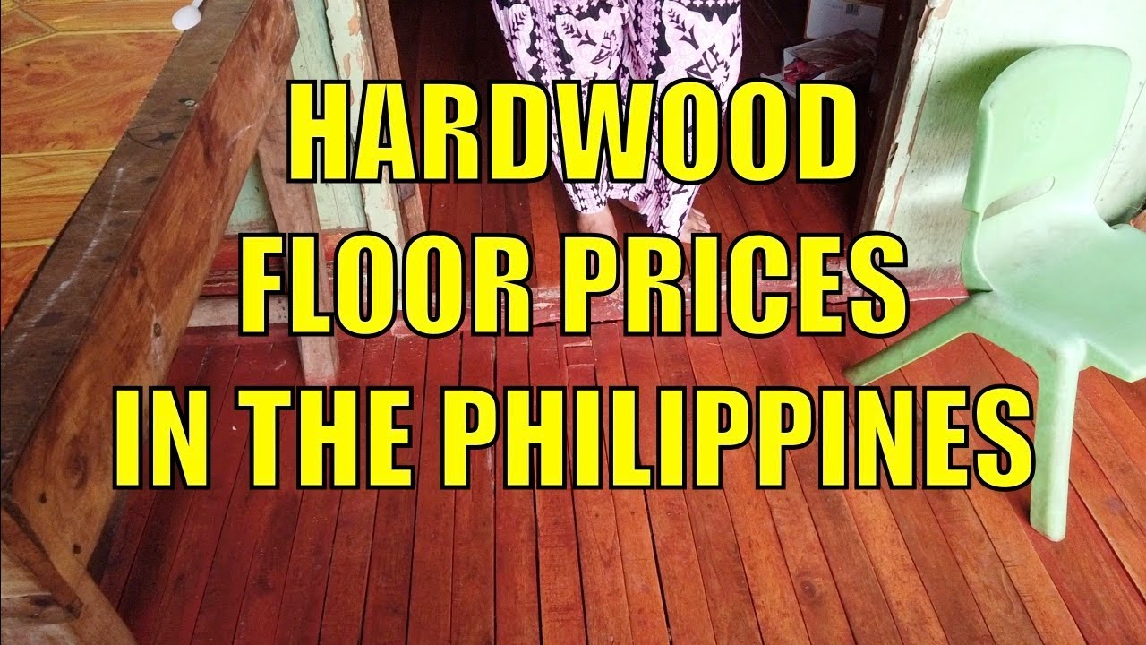 Hardwood Floor And Cladding Prices In The Philippines Youtube