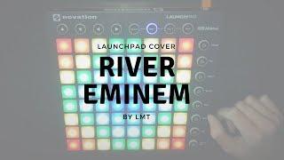 Eminem - River ft. Ed Sheeran (REMIX) // Launchpad Cover + PF