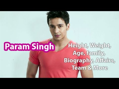 Param Singh Height,Weight,Age,Family,Salary,Wife And More