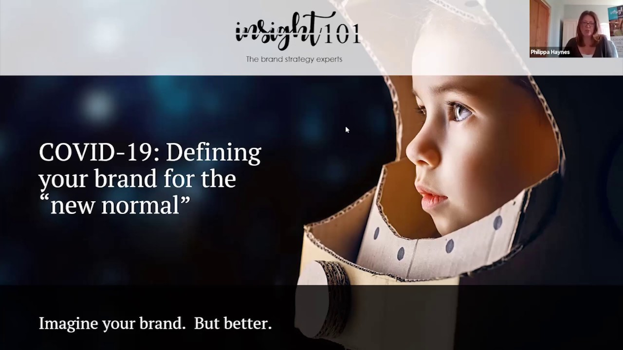 Insight 101 How To Create Your Brand For The New Normal Youtube
