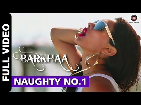 Naughty No.1 Full Video | Barkhaa | Sara Loren | Neha Kakkar & Amjad Khan | Amjad Nadeem