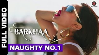 Naughty No.1 (Full Video Song) | Barkhaa