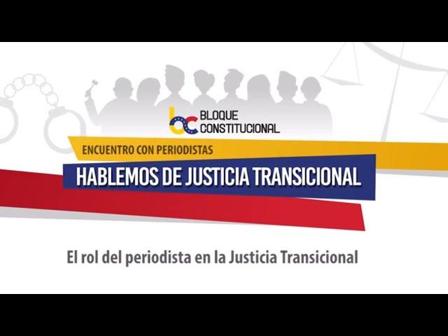 El rol del periodista en la Justicia Transicional (I)