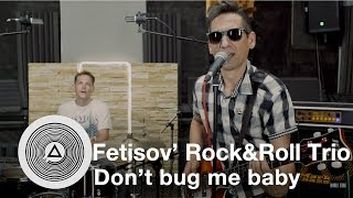 Fetisov' Rock&Roll Trio - Don't bug me baby (Live in Triangle studio)