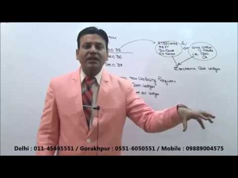 GST : Goods & Services Tax Act , 2016 : Payment of Tax : Lecture 1