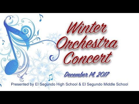 El Segundo High School  & El Segundo Middle School Winter Orchestra Concert 2017