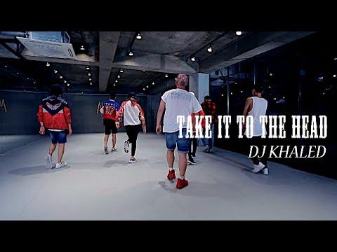 TAKE IT TO THE HEAD - DJ KHALED FT. CHRIS BROWN / DOOBU CHOREOGRAPHY