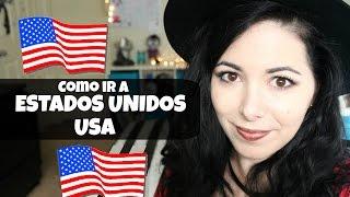 COMO IR A USA (ESTADOS UNIDOS) de visita/para estudiar/para trabajar o mudarse!