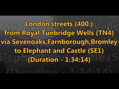 "London streets (""""400"""") - Royal Tunbridge Wells (TN4) - Elephant and Castle (SE1)"