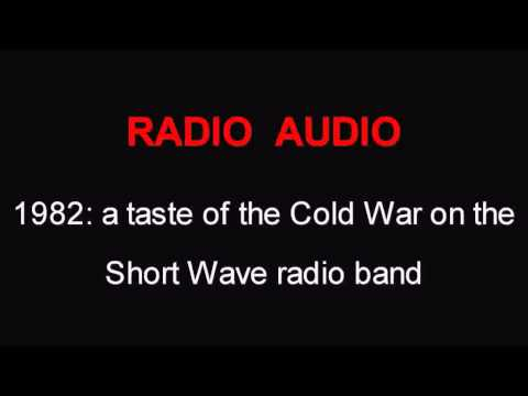 A taste of the Cold War, on Short Wave Radio in the UK, 1982
