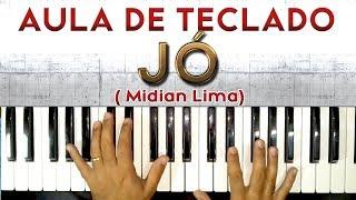 JÓ NO TECLADO (  MIDIAN LIMA ) - VIDEO AULA COMPLETA