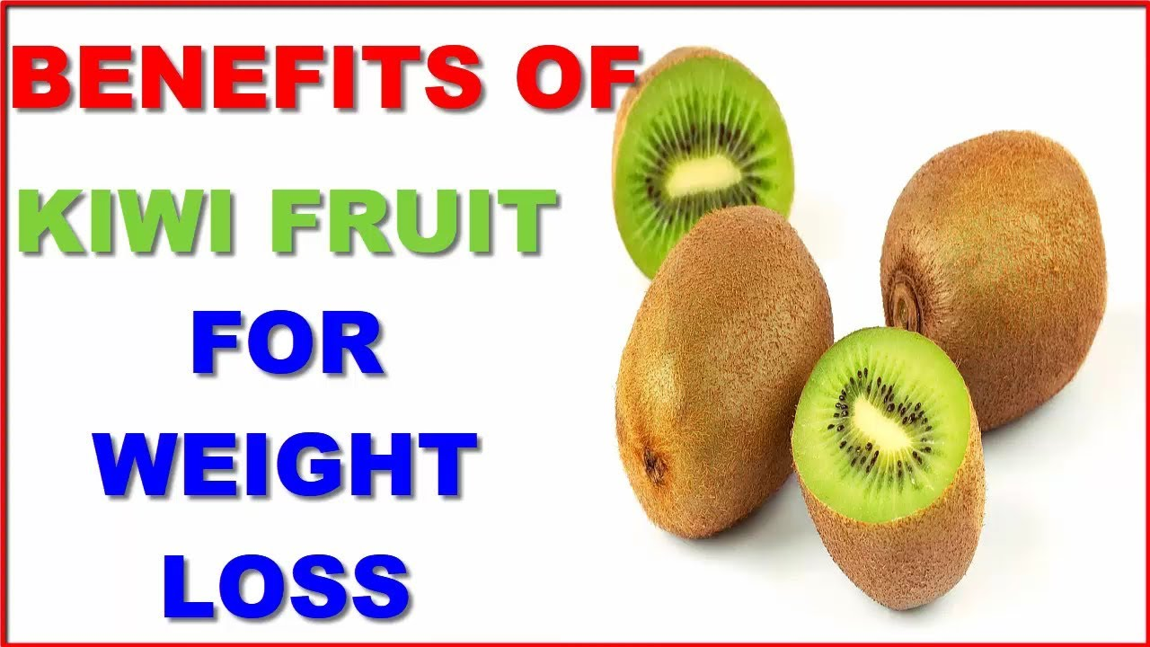 benefits of kiwi fruit for weight loss - youtube