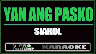 Yan ang pasko - Siakol (KARAOKE)