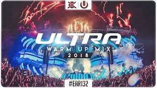 UMF Miami Warm Up Mix 2018 🎆 | Best of EDM Big Room | EAR #132
