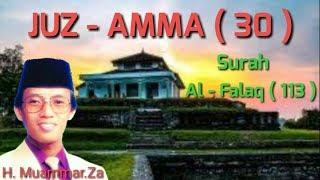 Al - Qur'an Jus Amma ( 30 ) Surah Al - Falaq ( 113 ) H. Muammar ZA