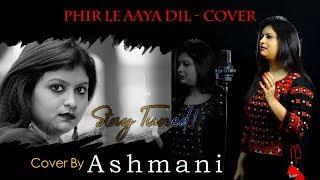 Phir le Aya dil | Ashmani Kundu | Film Song