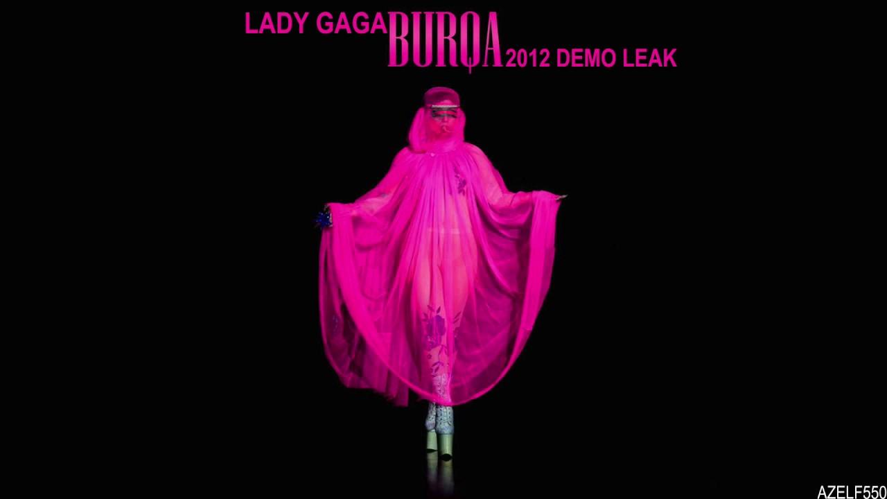 Download Lady Gaga - Burqa (2012 Demo Leak)
