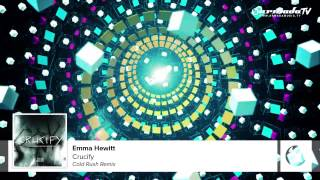 Emma Hewitt - Crucify (Cold Rush Remix)