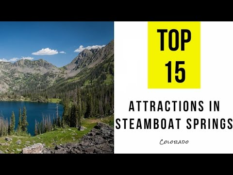 Top 15. Best Tourist Attractions in Steamboat Springs, Colorado