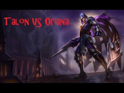Talon mid - League of Legends VS Oriana !