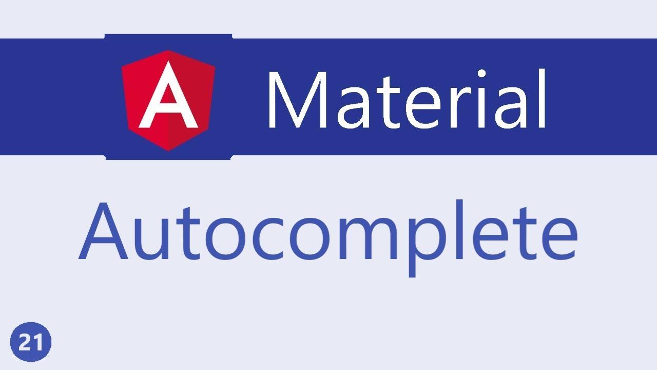 Angular Material Tutorial - 21 - Autocomplete