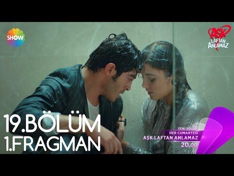 Aşk Laftan Anlamaz 19.Bölüm Fragmanı 19 Kasım