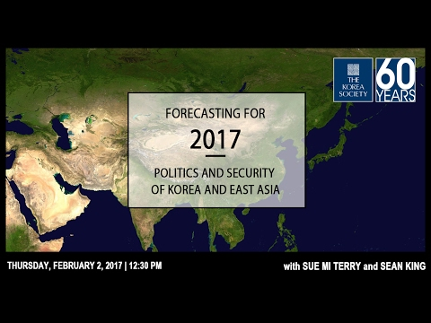 Forecasting for 2017: Politics and Security of Korea and Eas