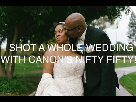 I SHOT A WHOLE WEDDING WITH A CANON 50MM 1.8 NIFTY FIFTY!