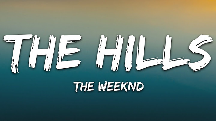 the weeknd  the hills lyrics