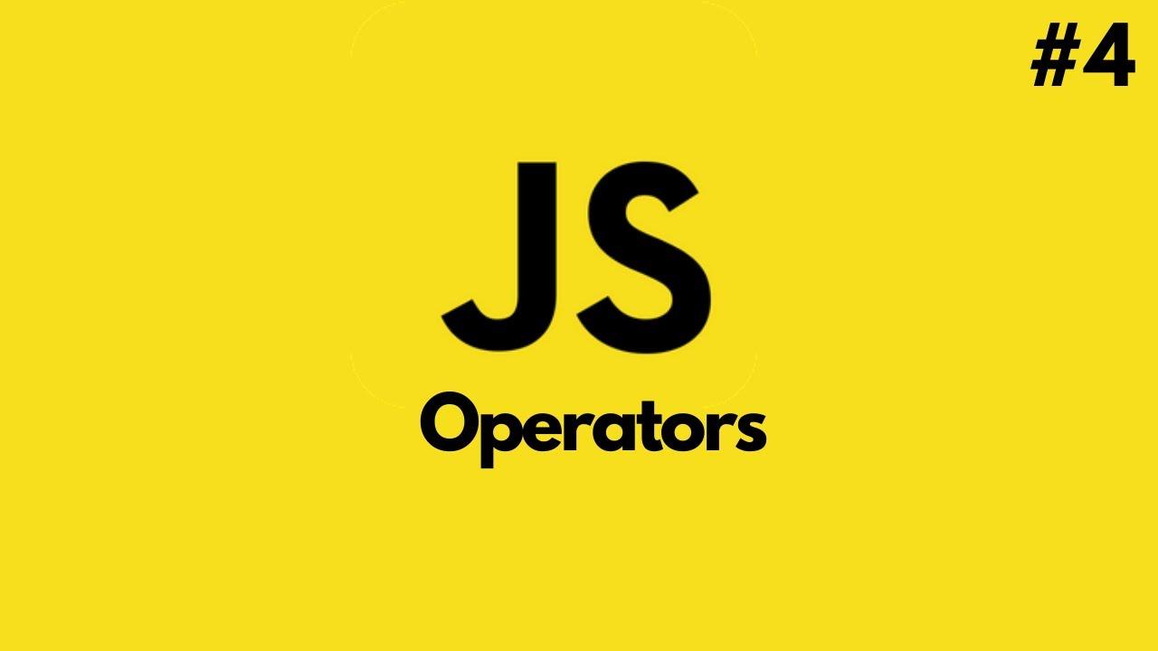 JavaScript Tutorial for Beginners   JavaScript Operators (#4)