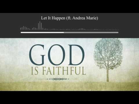 Let It Happen (ft. Andrea Marie) Lyric