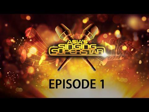 Asia's Singing Superstar - Episode 1