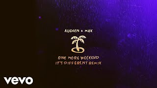 Audien, MAX - One More Weekend (It&#39s Different RemixAudio)