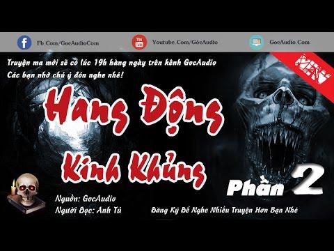 HANG ĐỘNG KINH KHỦNG - Phần 2 Truyện Ma Kinh Dị đáng nghe mới nhất | GocAudio
