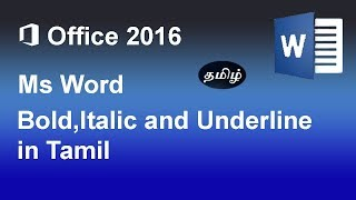 how to use bold,Italic and Underline in Microsoft word 2016 ms office 2016 in Tamil