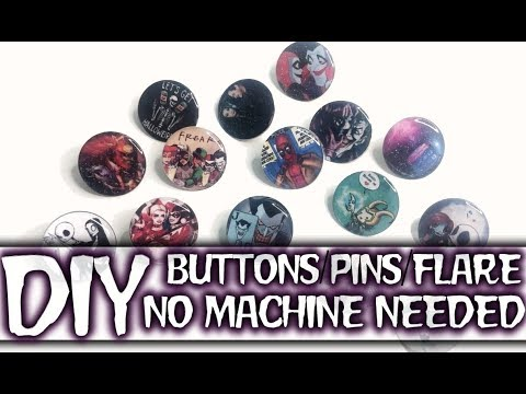DIY BUTTONS/PINS/FLARE | Easy & Affordable