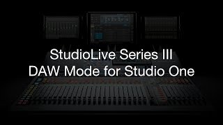 PreSonus - StudioLive Series III DAW Mode for Studio One