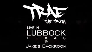 Trae the Truth -Lubbock, Texas