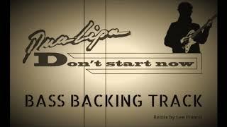 Dua Lipa - Don't Start Now : BASS Backing Track