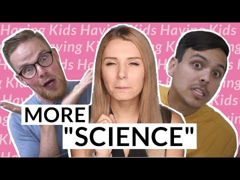 """ACCORDING TO """"SCIENCE"""" - Don't Have Kids?"""
